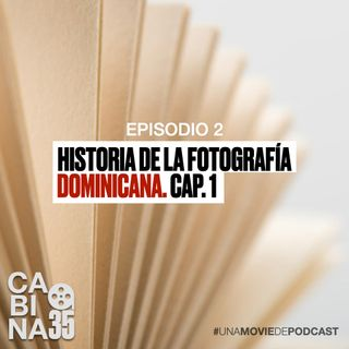 Historia de la Fotografia dominicana Capítulo 1