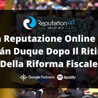 La Reputazione Online Di Iván Duque Dopo Il Ritiro Della Riforma Fiscale