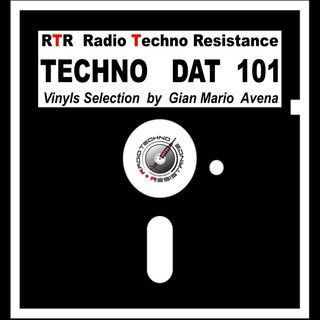 RadioTechnoResistance in TECHNO DAT 101 - vinyls selection by Gian Mario Avena