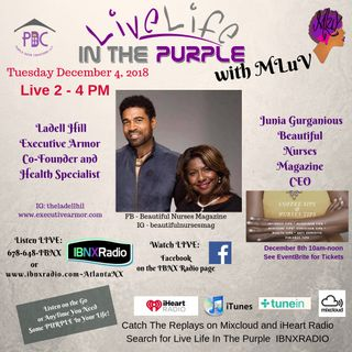 Live Life In The Purple with MLuv 12-4-18 Guests Ladell Hill and June Gurganious