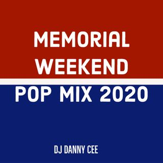 Memorial Weekend Pop Mix 2020 DJ Danny Cee