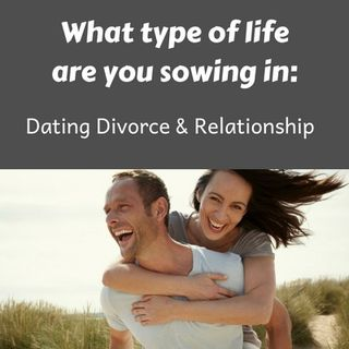 #1 What does You Reap What You Sow have to do with Dating, Divorce & Relationship