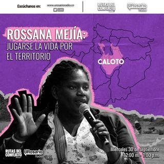 Rossana Mejía: jugarse la vida por el territorio