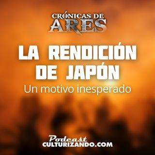 E37 • Rendición de Japón en la II Guerra Mundial: Un motivo inesperado • Historia Bélica • Culturizando