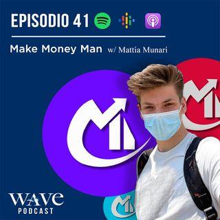 EP 41 - Make Money Man w/Mattia Munari
