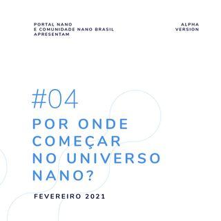 #04 - Por onde começar no universo Nano