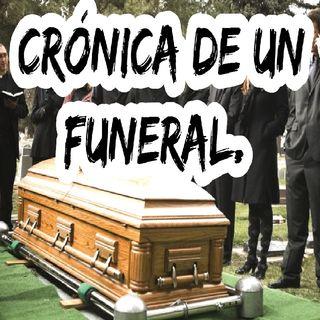 Crónica de un funeral.