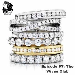 Sweats & Suits Podcast Episode 97: The Wives Club