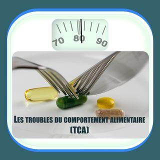 Les troubles du comportement alimentaire (TCA).