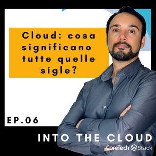 Le parole del Cloud: cosa significano tutte quelle sigle?