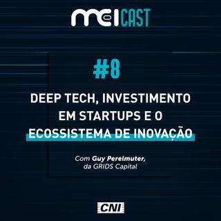#08 - Deep Tech, Investimento em Startups e o Ecossistema de Inovação