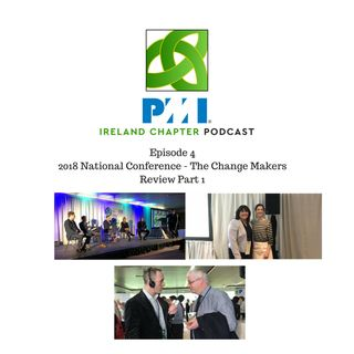 Ireland Chapter PMI Podcast | Episode 4 | National Conference Part 1