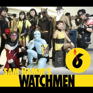 122 - Sam Hamm's Watchmen, Part 6