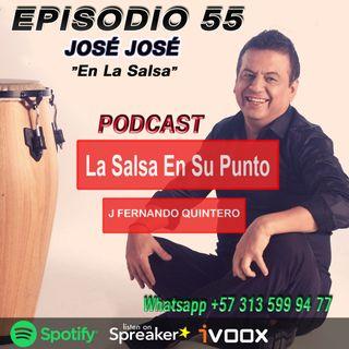 """EPISODIO 55-JOSÉ JOSÉ """"En la Salsa"""""""