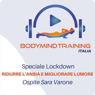 Seconda Puntata Speciale | Ridurre l'Ansia e migliorare l'Umore in Isolamento Forzato | Ospite Sara Varone