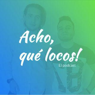 Acho, Qué Locos!