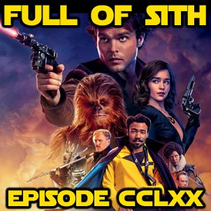 Episode CCLXX: Solo: A Star Wars Story - Spoiler Show Part 1