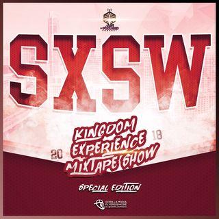 SXSW Kingdom Experience Mixtape Show 2018