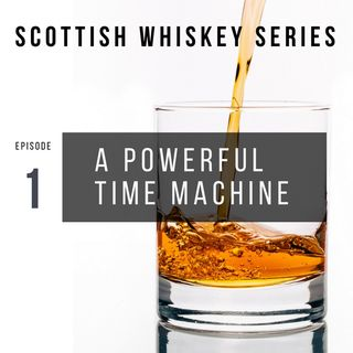Whiskey: A Powerful Time Machine