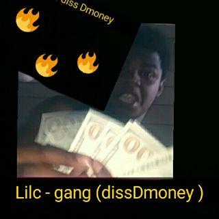 Lilc-gang(dissDmoney)