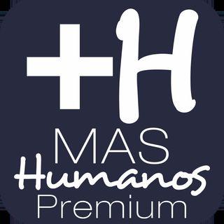 Mas Humanos Premium
