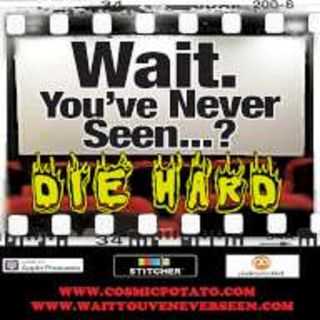 Episode 01: Wait. You've Never Seen Die Hard?