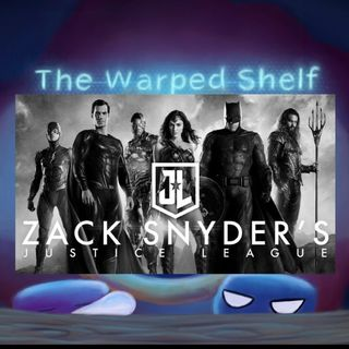 The Warped Shelf - Zack Snyder's Justice League