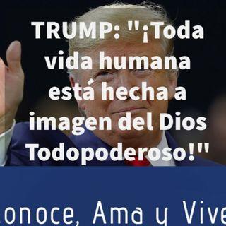 Episodio 171: 🤱 Trump: Toda vida humana está hecha a imagen del Dios Todopoderoso 🙏