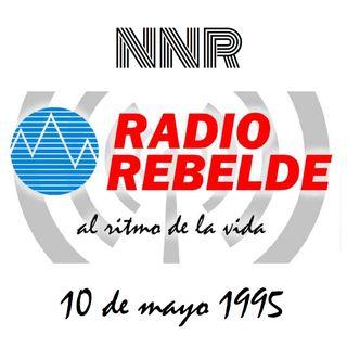 Noticiero Nacional de Radio - Radio Rebelde - 10 de mayo de 1995
