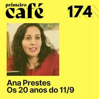 #174: Ana Prestes fala sobre os 20 anos do 11 de setembro   Café com Série com Rafaela Santos