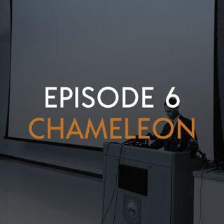 EP 7: Chameleon
