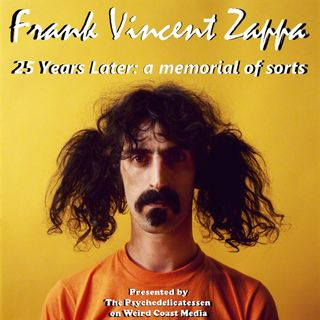 "Frank Zappa ""25 Years Later: a memorial of sorts"""