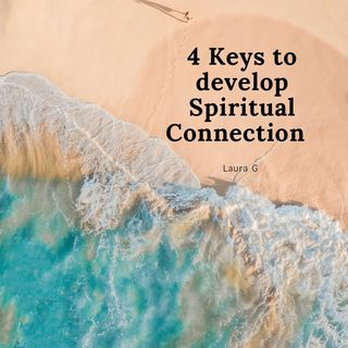 4 keys to develop spiritual connection
