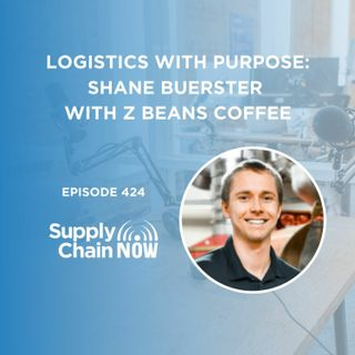 """""""Logistics with Purpose: Shane Buerster with Z Beans Coffee"""""""
