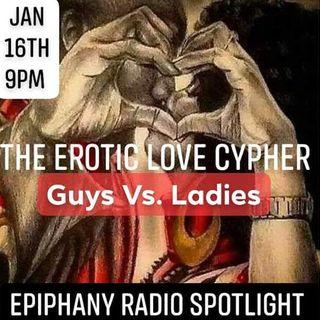 """Epiphany RADIO Spotlight presents """"The Erotic Love Cypher"""""""