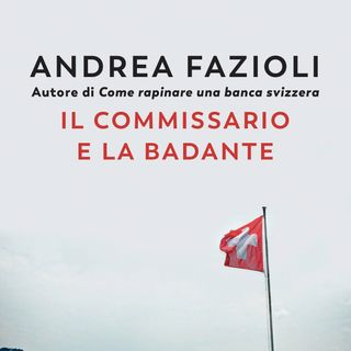 """Andrea Fazioli """"Il commissario e la badante"""""""