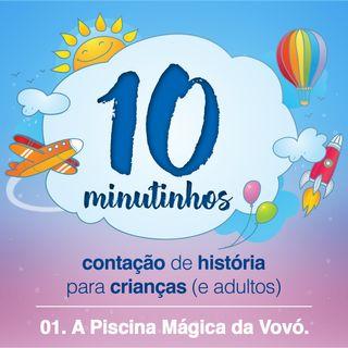 001 - A Piscina Mágica da Vovó - Parte 01