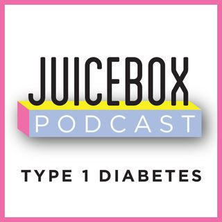 Juicebox Podcast: Type 1 Diabetes