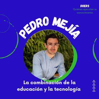 Pedro Mejía. Una conversación que hay que oír: educación, tecnología, aprendizaje, empresas, negocios
