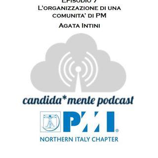 Episodio 7 - Agata Intini - Organizzare una comunità di PM