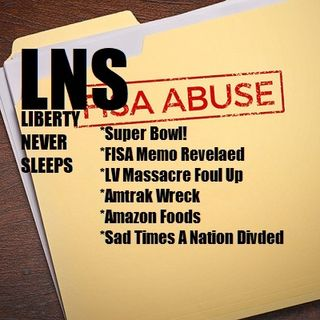 Liberty Never Sleeps 02/05/18 Show : FISA Report