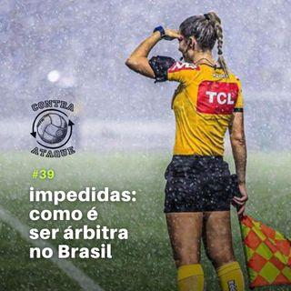 OCA#39 - Impedidas: como é ser árbitra no Brasil, com Neuza Back