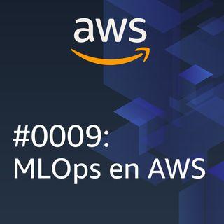 #0009: MLOps en AWS