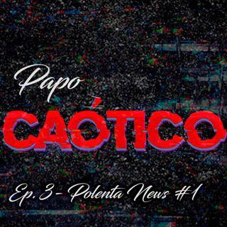 Ep3 - Polenta news #1
