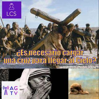 #124 ¿Es necesario cargar una cruz para llegar al Cielo?