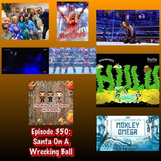 Episode 350: Santa On A Wrecking Ball (Special Guests: Mandy Reilly & Scotty Fellows)