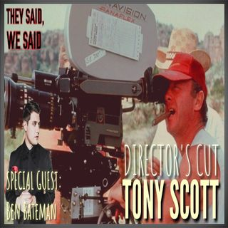 Director's Cut E31 - Tony Scott