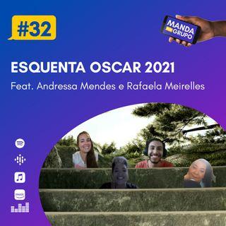 #32 - Esquenta Oscar 2021 (Feat. Andressa Mendes e Rafaela Meirelles do @loucaodisseia)