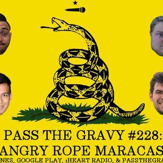 Pass The Gravy #228: Angry Rope Maracas