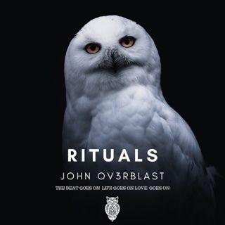 Rituals with John Ov3rblast